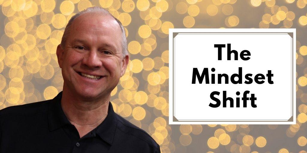 The Mindset Shift