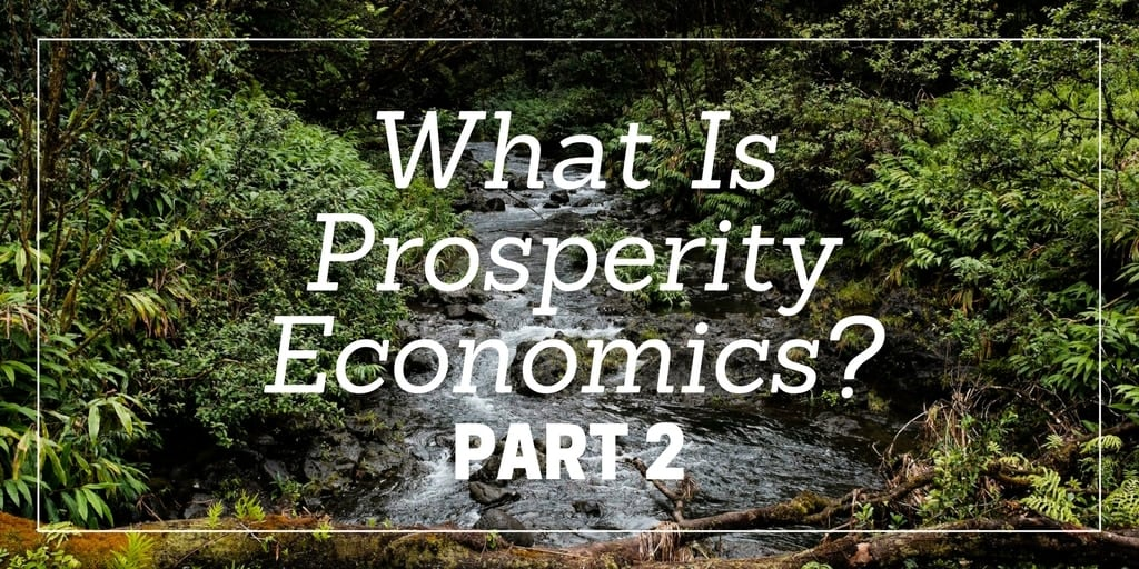 Financial Planning: What is Prosperity Economics Part 2