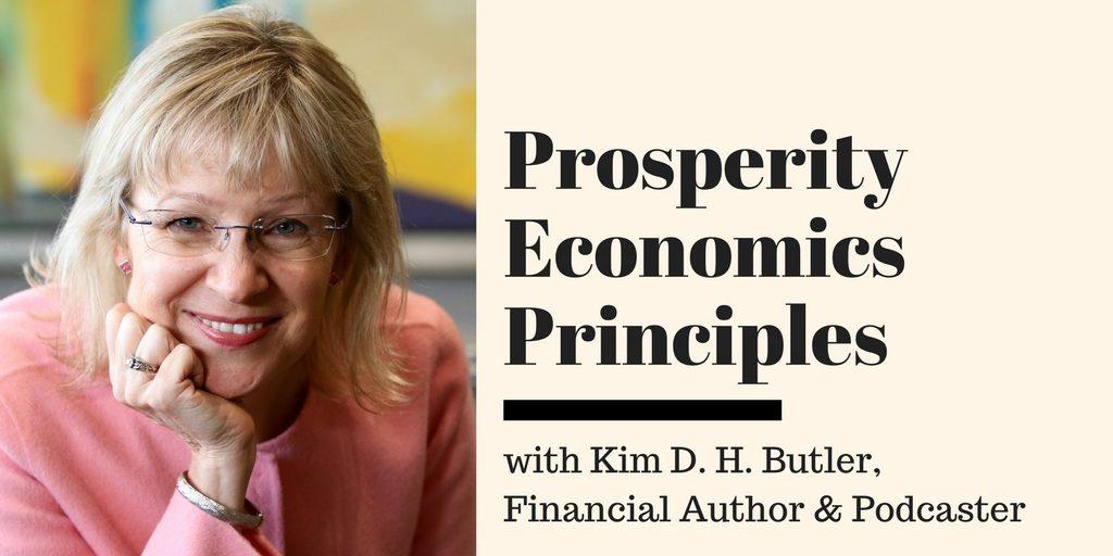 Prosperity Economics Principles with Kim D.H. Butler