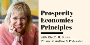 Prosperity Economics Principles with Kim D.H. Butler