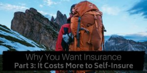 Why You Want Insurance Part 3 - It Costs More to Self-Insure