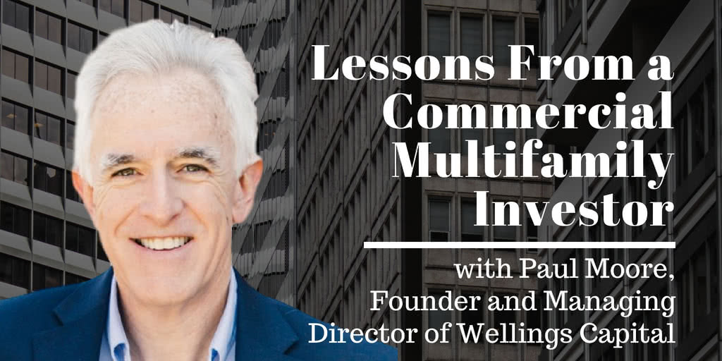 Paul Moore Lessons From a Commercial Multifamily Investor