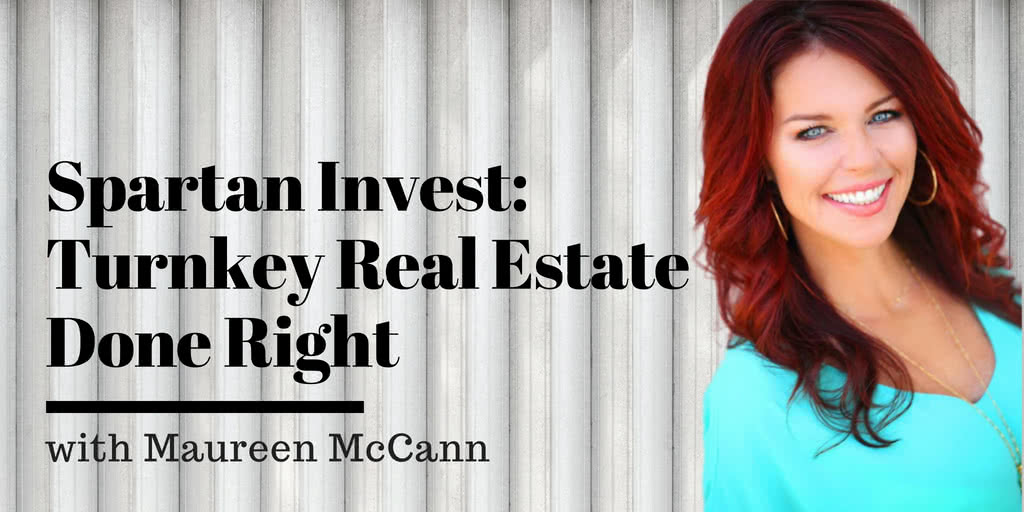 Spartan Invest Turnkey Real Estate with Maureen McCann