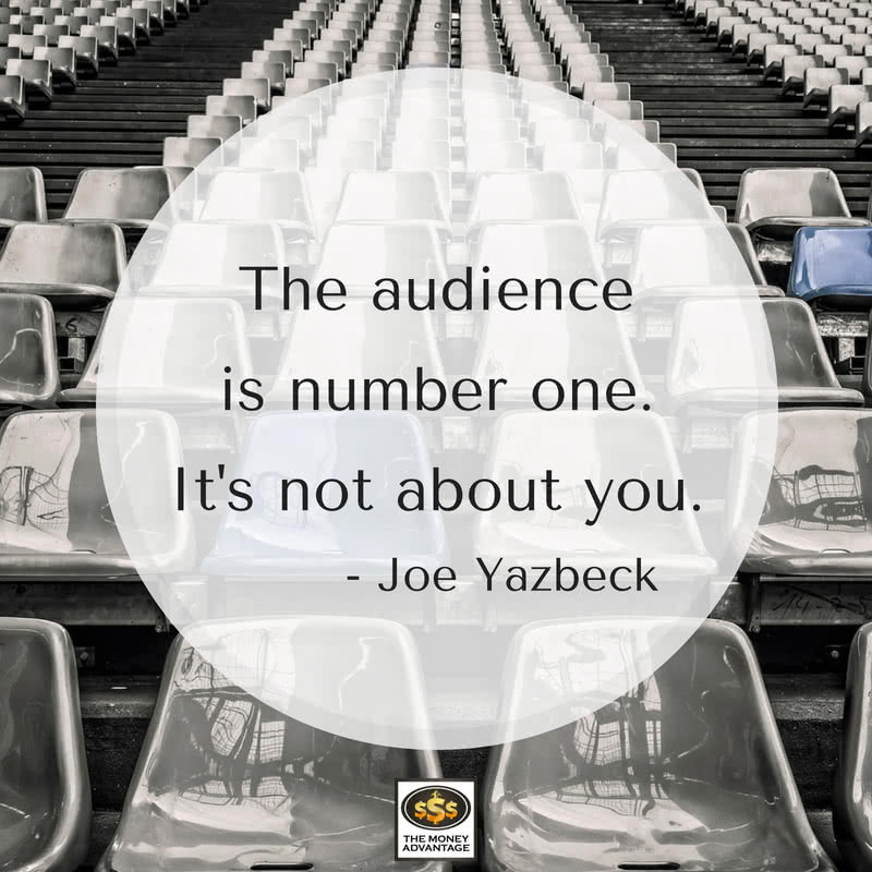 The audience is number one
