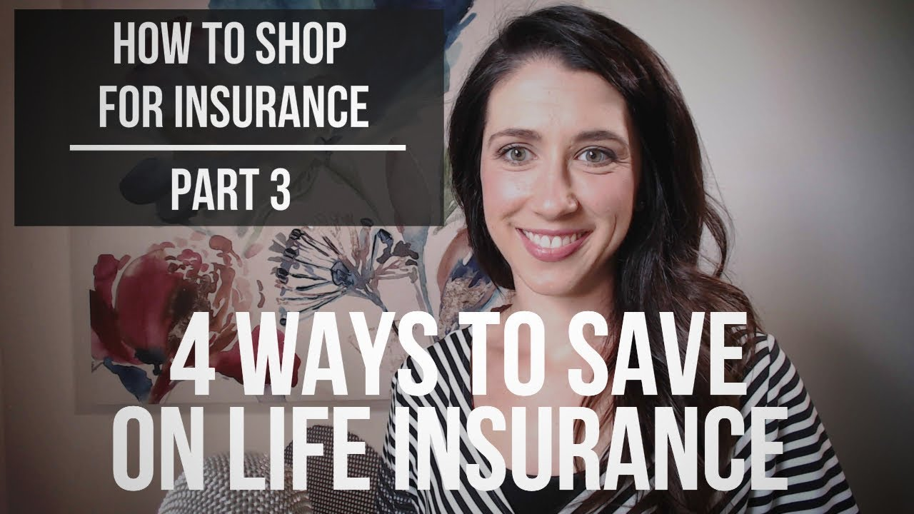 4 Ways to Save Money On Life Insurance