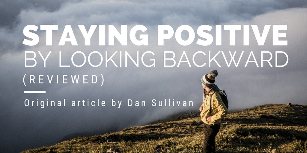 Staying Positive By Looking Backward