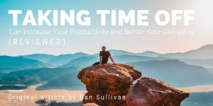 Taking Time Off Can Increase Your Productivity and Better Your Company