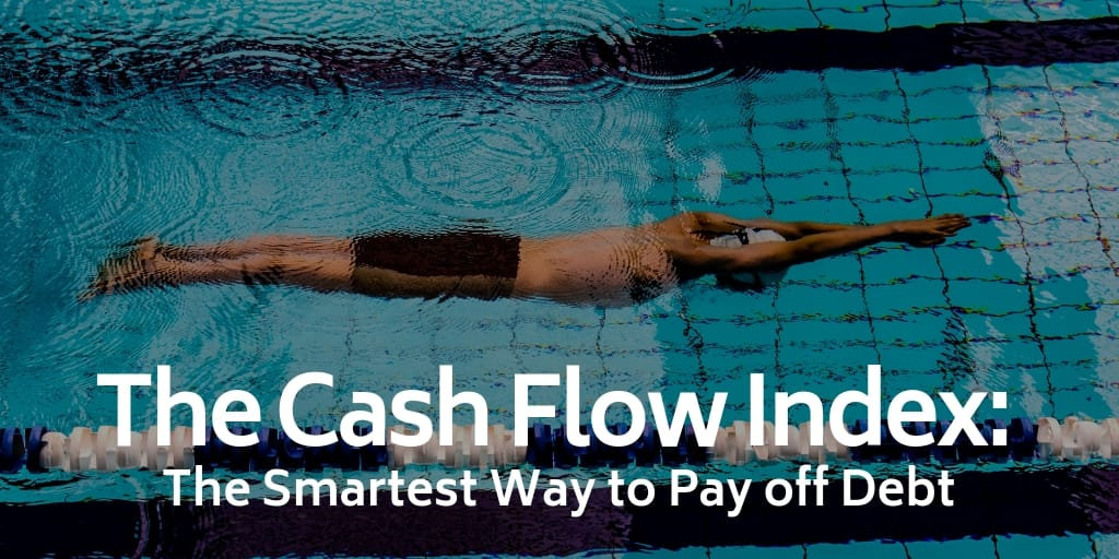 Cash Flow Index - The Smartest Way to Pay off Debt