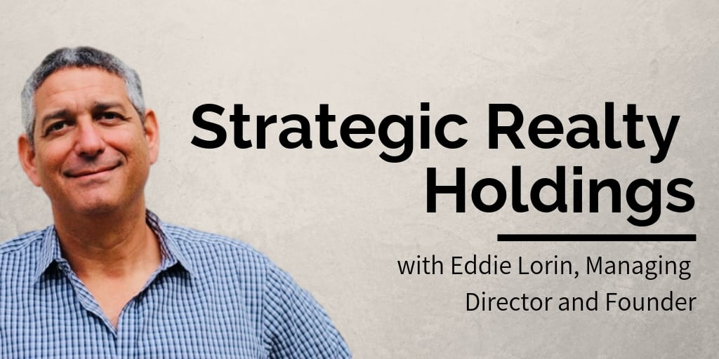 Strategic Realty Holdings - Eddie Lorin