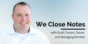 Scott Carson, We Close Notes & Note Investing