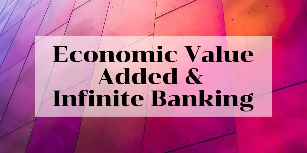 Economic Value Added (EVA )and Infinite Banking