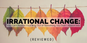 Irrational Change Article Review
