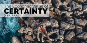 Economic Value of Certainty Les McGuire