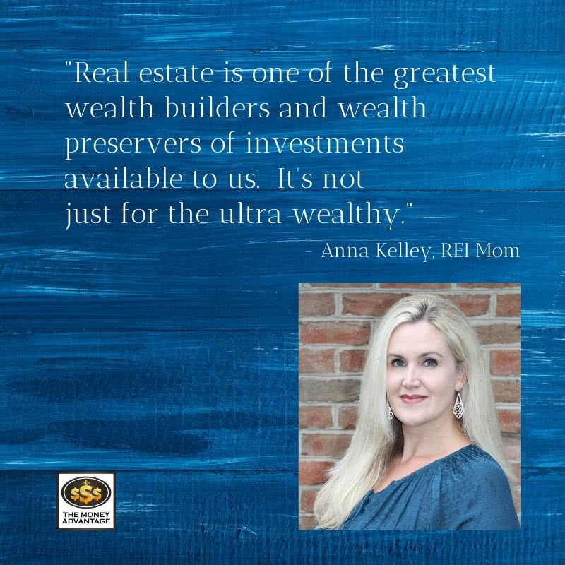 Creating Time and Money Freedom with Real Estate, Anna Kelley, REI Mom