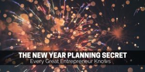 The New Year Planning Secret Every Great Entrepreneur Knows