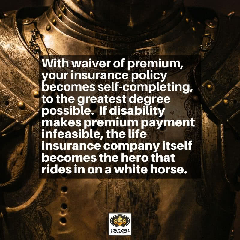 Waiver of Premium - How to Bulletproof Your Life Insurance Policy