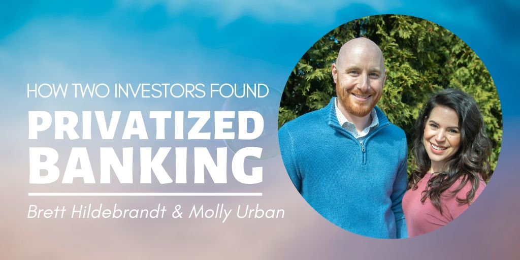 How Two Investors Found Privatized Banking, Brett Hildebrandt and Molly Urban