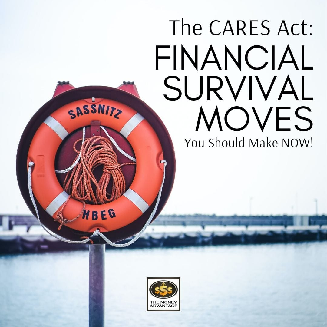 The CARES Act - Financial Survival Moves You Should Make Now