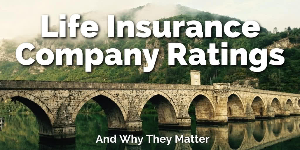Life Insurance Company Ratings and Why They Matter