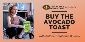 Buy the Avocado Toast, with Stephanie Bousley