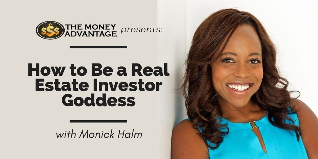 Monick Halm - How to Become a Real Estate Investor Goddess