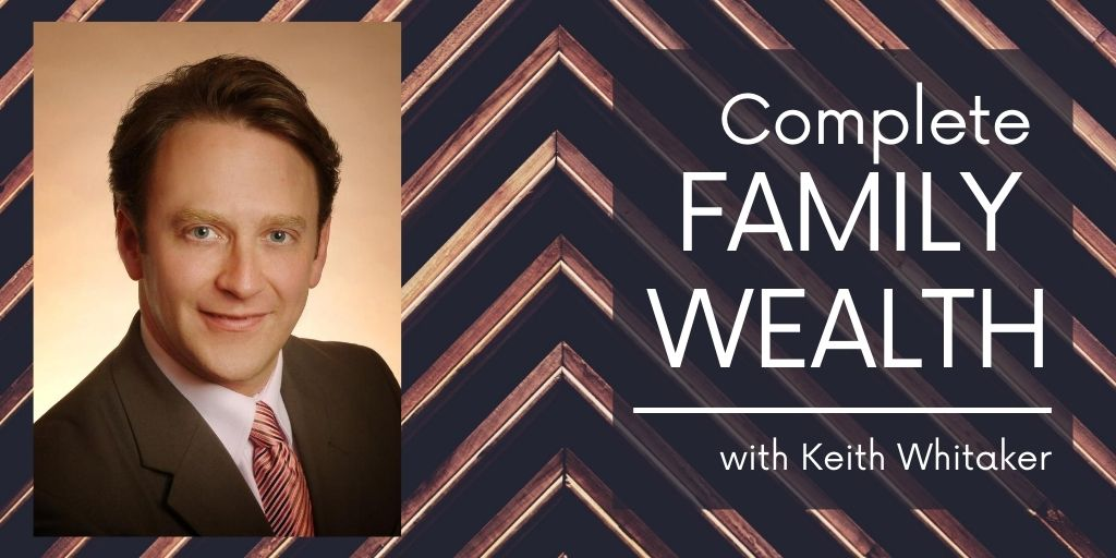 Complete Family Wealth - Keith Whitaker