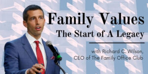 Family Values - The Starting Point of a Legacy, with Richard Wilson