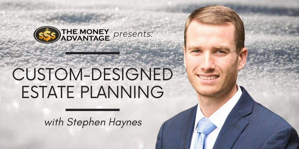 Stephen Haynes - Custom-Designes Estate Planning