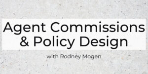 Life Insurance Agent Commissions and Policy Design