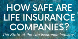 How Safe Are Life Insurance Companies