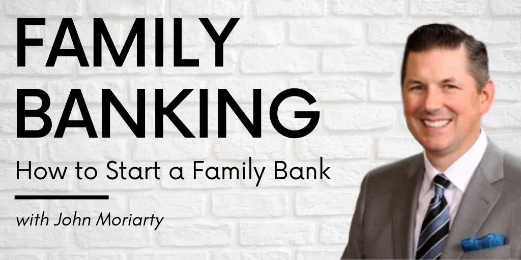 Family Banking, with John Moriarty