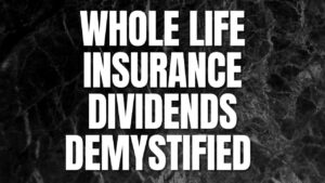 Whole Life Insurance Dividends