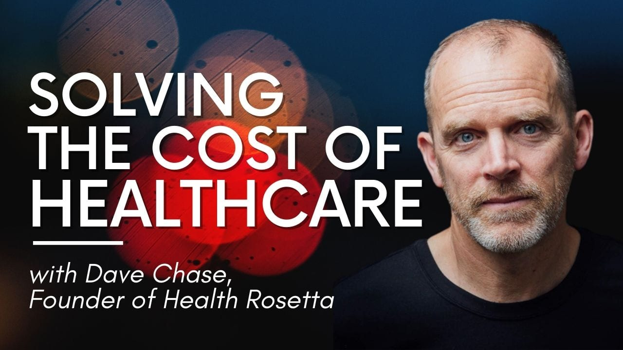 Episode 158 - Solving the Cost of Healthcare, Dave Chase -F-IMG