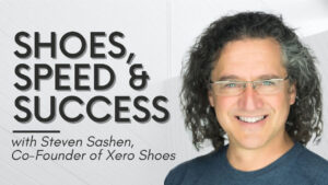 Xero Shoes Founder Steven Sashen