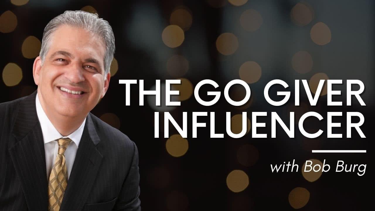 The Go Giver Influencer Bob Burg