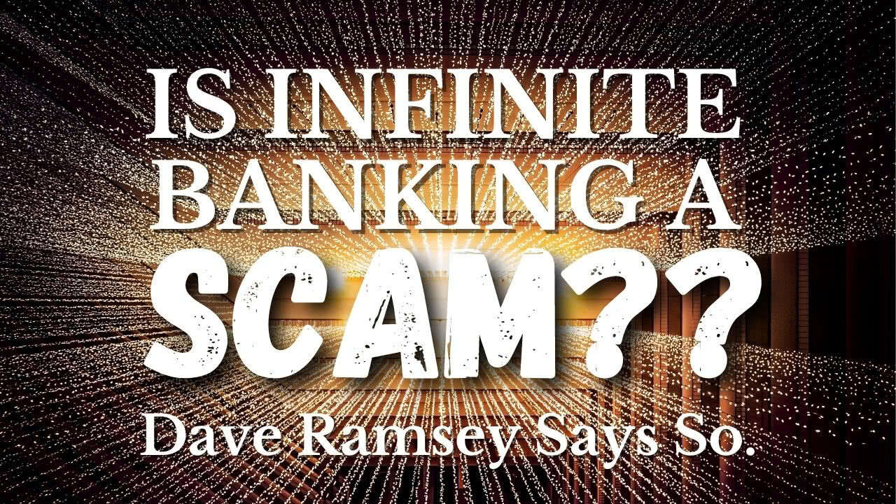 Is Infinite Banking a SCAM