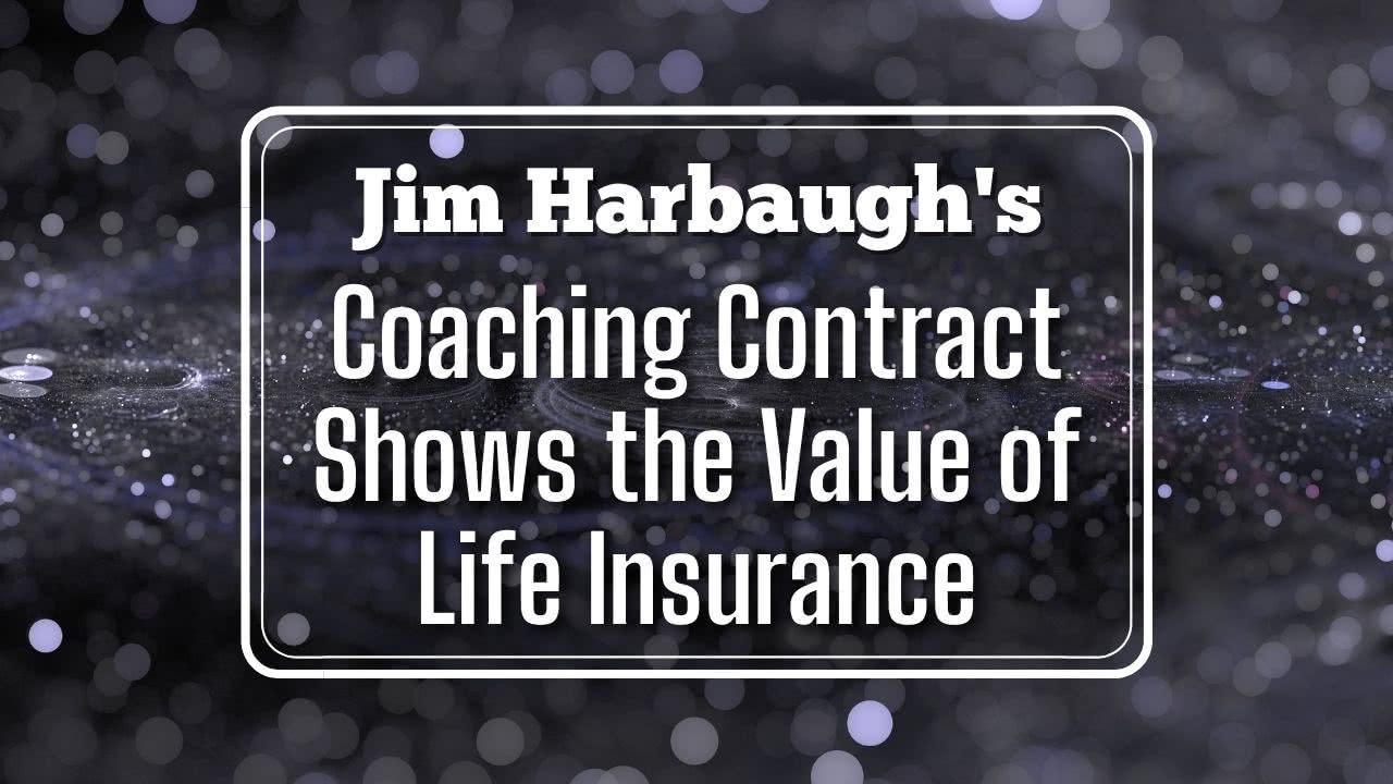 Jim Harbaugh life insurance