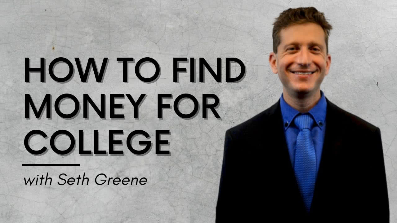 How To Find Money For College - Seth Greene