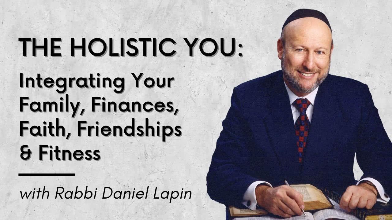 The Holistic You - Rabbi Daniel Lapin