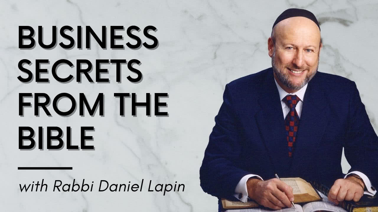 Business Secrets From The Bible Rabbi Lapin